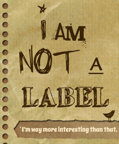 voicecollective:  The labels people give us should never define us