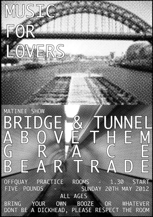 BRIDGE AND TUNNEL/ABOVE THEM/GRACE/BEAR TRADE MATINEE