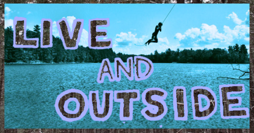 liveandoutside:  LIVE and OUTSIDE Bringing you awesome indie music; live and outside.