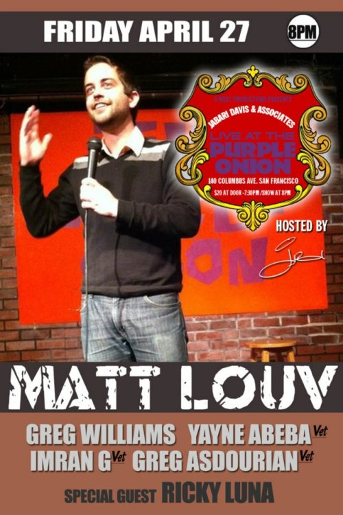 4/27. Matt Louv @ Purple Onion. 140 Columbus Ave. SF. $20. 8PM. Featuring Greg Williams, Yayne Abeba, Imran G, Greg Asdourian and Ricky Luna. Hosted by Jabari Davis. Tickets Available: Here.