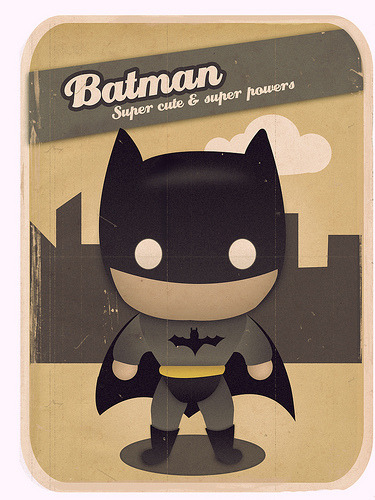 Batman: Super cute & super powers // by designholic*  (We all know Batman doesn't have superpowers, the tag line seems to be the name of this series of posters.)