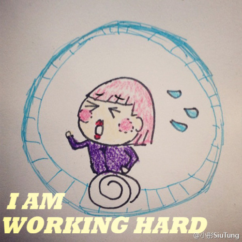 Working is like a hamster running on wheel. Everyday working inside the partition, yet the works can NEVER be finished. XD (Please support my illustration at http://mssiutung.blogspot.com)