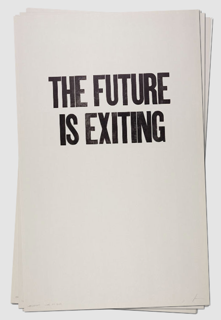 markmcevoy:  THE FUTURE IS EXITING