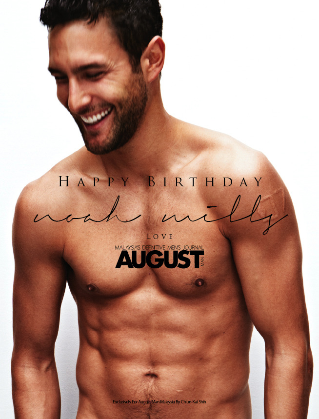 Happy Birthday Noah Mills! Guys, stay tuned for AUGUST Men Malaysia's May Issue…  Love,  Chiun-kai Shih