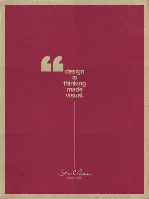 "weandthecolor:  Design is Thinking Made Visual A quote by Saul Bass. Typographic poster design by Claes Källarsson for Veerle's ""What is Graphic Design?"" competition. via: WE AND THE COLORFacebook // Twitter // Google+ // Pinterest"