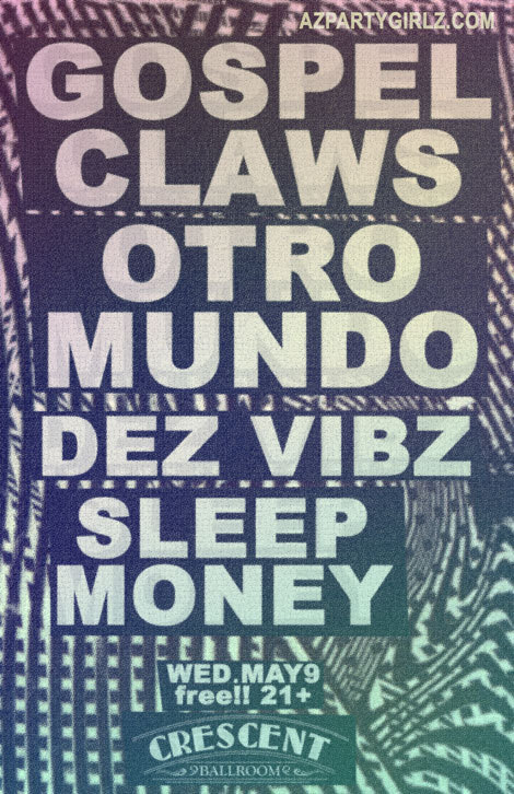 djjohnnyvolume:  azpartygirlz:  Wednesday, May 9, 2012 GOSPEL CLAWSOTRO MUNDO (ex Summer Happened)DESERT VIBRATIONS (mem of The Reatards, Avon Ladies, Destruction Unit)SLEEP MONEY@Crescent Ballroom308 North 2nd AvenuePhoenix, AZ 85003////////////21+(no cover, FREE!) more info  I am DJing this show on Wednesday night!