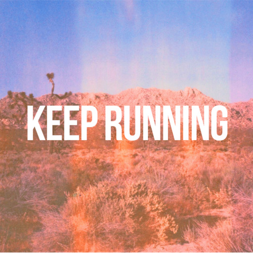 babyteej:  keep on running.