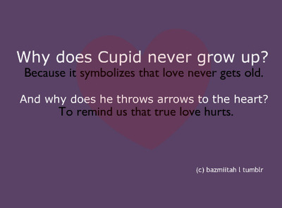 bestlovequotes:  Cupid never grows up because it symbolizes that love never gets old | FOLLOW BEST LOVE QUOTES ON TUMBLR  FOR MORE LOVE QUOTES