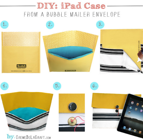 Make an iPad case from a bubble mailer via Creme de la Craft