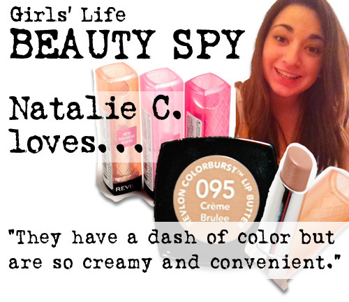 It's a Beauty Spy takeover! Real girl Natalie C. is sharing her fave beauty products all day long. For more picks, check out girlslife.com.