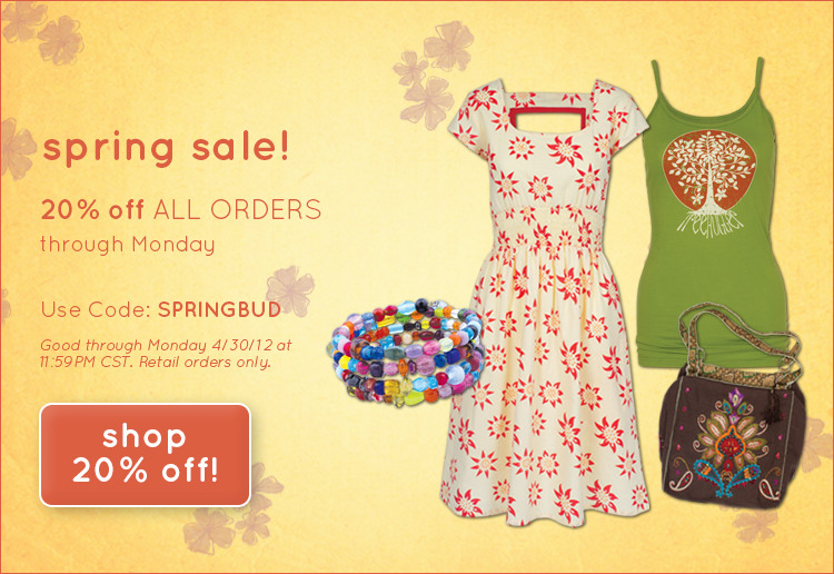 spring sale! 20% off ALL ORDERS (no minimum!) through Monday 4/30/12. Use code: SPRINGBUD(via Hippie clothes, organic cotton tshirts and eco-friendly goods at Soul-Flower.com)
