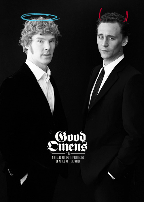 Benedict Cumberbatch as Aziraphale and Tom Hiddleston as Crowley  Perfect casting is perfect. Now, who can we trust to direct this?