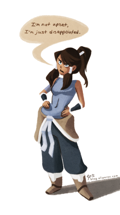 eliperez:  Korra is disappointed in the Legend of Korra fans.Two days and you would've had the fourth episode, but instead you guys had to go leak and download it. Things were different when the first episode was leaked- the show had NO air date, and everyone had been waiting for ages for Nick to release LoK. But now that the show has finally premiered, and episodes are coming out every WEEK, can't you be a little more appreciative and wait two days? And all the leaked images- stop sharing them. The episode will be out soon enough. And the shipping wars? Stop. KorraxEveryone is endgame.