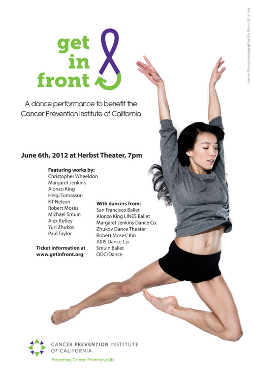 "SF Ballet's Frances Chung graces the poster of 'Get In Front""s upcoming dance event to benefit the Cancer Prevention Institute of California. Don't miss this incredible night (June 6 2012) featuring many of our dancers: http://www.getinfront.org/performance"