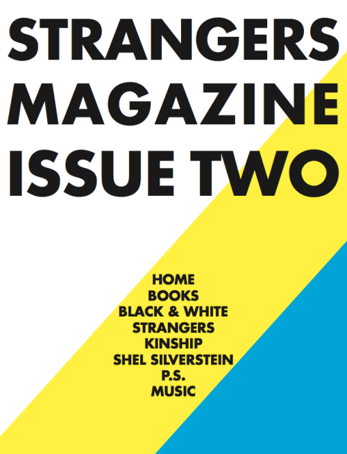 strangersmag:  Cover image for Issue Two. You can pick up this bad boy next week!