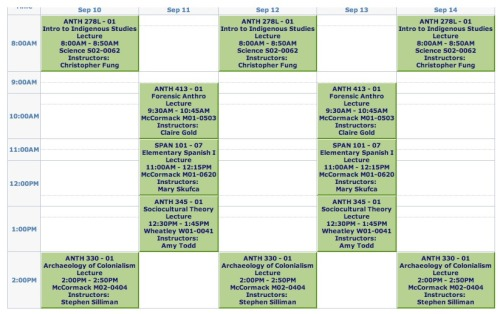 So happy about my classes in the fall! Introduction to Native American and Indigenous Studies The Archaeology of Colonialism in Native North America Forensic Anthropology  Introductory Spanish 1 Theory of Socio-cultural Anthropology :) and a directed study based off of the work I do in Belize. Oh… Anddddd Monday, Wednesday and Friday during my 5 hour class break I am working with another professor in his lab! :) Well I assume unless he runs out of stuff I could do! :) But he is pretty sure he will have stuff for me to work on :)