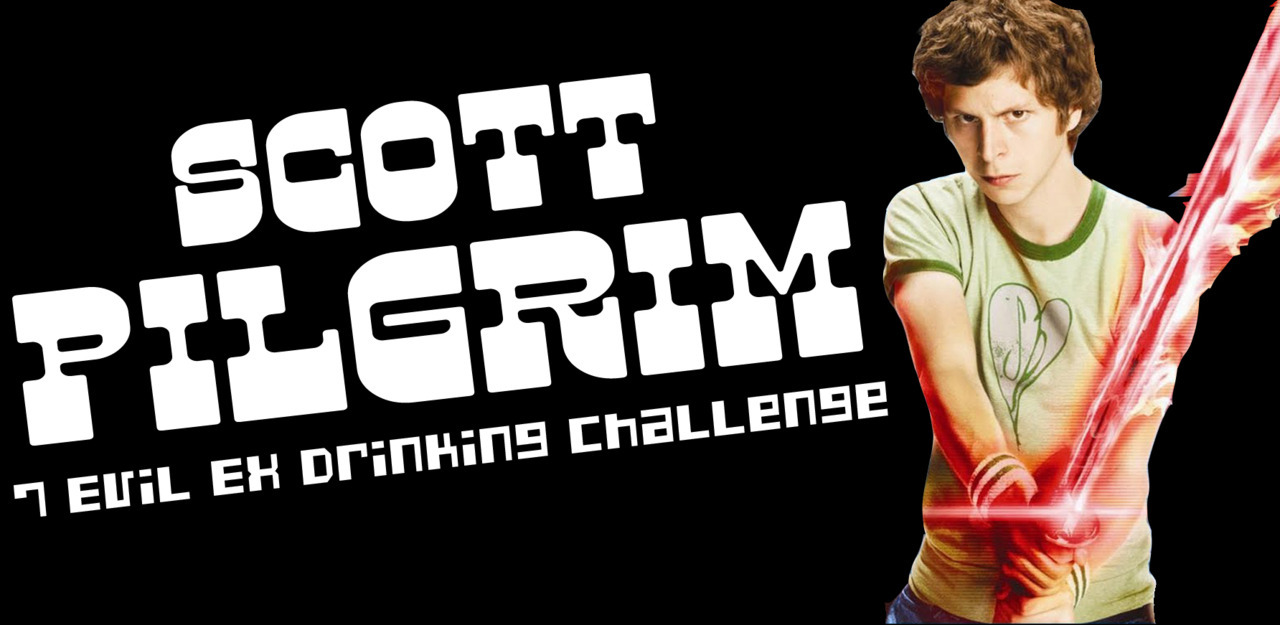 agirlwithhairlikethis:  Scott Pilgrim The 7 Exil Ex Drinking Challenge How to play: Put in your Scott Pilgrim DVD, Blu-Ray, or whatever you use to watch it. Each drink is meant to be consumed after an ex is defeated. You can either mix drinks before hand, or after you're finished your current if you're short on glasses. Overall, the containers needed would be: 4 Shot Glasses 2 Drinking Glasses 1 Double Shot Glass You can get away with having one of each as well, just making it easier I guess. :P So onto the drinks. Matthew Patel - The Fireball Captain Morgan's. Top with Bacardi 151 CAUTION! : This shot, CAN be lit on fire. If you decide to do so BE CAREFUL. Originally we had it in the recipe that they needed to be lit, but we had a BIG issue putting them out. For this reason, I heavily advise NOT TO IGNIGHT YOUR SHOT UNLESS YOU ARE 100% SURE OF WHAT YOU'RE DOING! Lucas Lee - The Grind Shot of Jagermeister Cup of Red Bull (We used NOS, but traditionally these are done with Redbull) When Lucas Lee gets on the rail, drop the shot glass into the redbull, and chug. If you don't finish it by the time he's KO'd, you need to start over. Todd Ingram - Fair Trade Blend with Soy Milk 1 shot of Vodka 1 shot of Bailey's 1 shot of Kahlua Mix in Silk Soy Milk. (Chocolate if you want it to look like Coffee) Roxy Richter - The Sexy Phase 1/2 shot of Buttershots 1/2 shot of Bailey's Ken and Kyle Katayanagi - The Twin Dragons 1 shot Momokawa Diamond 1 shot Momokawa Pearl Layer the 2 on top of one and other in a double shot glass. Gideon Gordon Graves - GGG Bomb 1/2 shot Grey Goose Vodka 1/2 shot Goldschlager