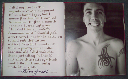 "chloerockchick14:  Dave Grohl on his first Tattoo. From the book called ""Tattoo Nation. Portraits of Celebrity Body Art"" (Rolling Stone) The band logo he had tattooed onto himself the 'Black Flag' logo."