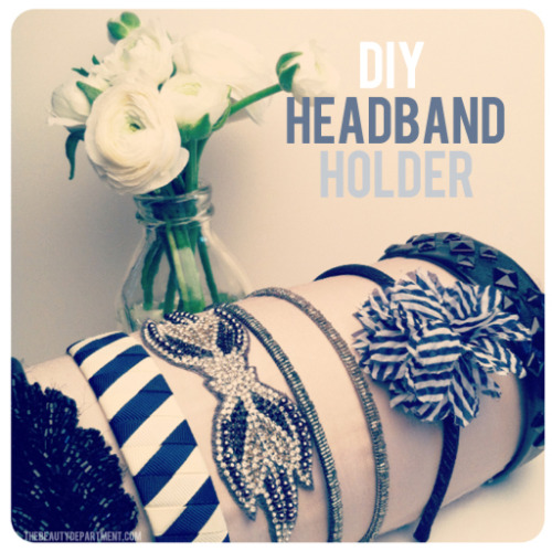 DIY Paper Towel Roll Headband Holder. Photo and post by Kristin Ess. Really cheap and clever solution to keeping headbands neat. Tutorial from The Beauty Department here.