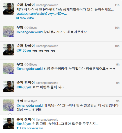 fuckyeahjangwooyoung:  [TRANS] 120427 Wooyoung's Twitter convo with his hyung @0430yes: @changddaiworld Changdae hyung~ ^0^ Let me hear the song @changddaiworld: @0430yes yes yes yes yes @0430yes: @changddaiworld I was nearly falling asleep while lying at Junsu hyung's bed just now kekeke @changddaiworld: @0430yes haha this week you both (should) come (here) @0430yes: @changddaiworld Yes haengnim~^^ btw next monday is my birthday, haengnim^^…keke!!! @changddaiworld: @0430yes hehehe | hurry up and sleep~ it's late already, that's why everyone should sleep cr; only-woo