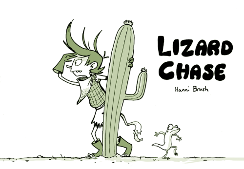 LIZARD CHASE my new comic that I will have at MoCCA THIS WEEKEND! Read it here! Come find me and Jon and Ashley at table L7 where I will also have these two comics and my last 20 or so bad word buttons! Also, some sketch cards for sale! YEAH!!!!!!