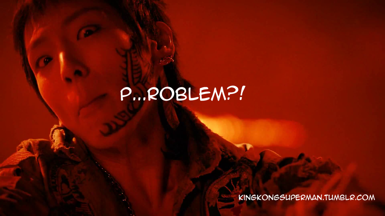 "Himchan ""Got a problem?!"""