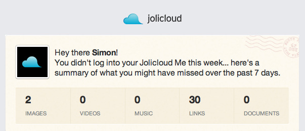 Summary: @Jolicloud sends a summary of what happened on your account when you haven't logged in for a week.