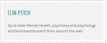 CLIN-PSYCH Excellent Blog offering up-to-date Mental Health, psychiatry and psychology articles/news/research from around the web. Highly recommended!