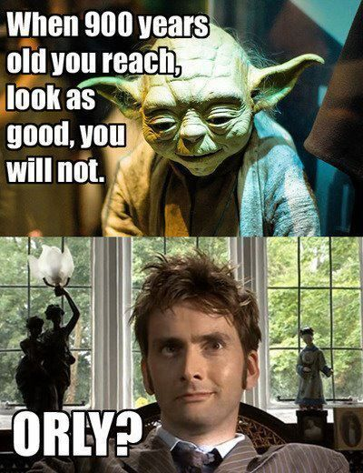 Wonder if Yoda was ever a ginger? That'd wipe the smug smile off the Timelords face : )