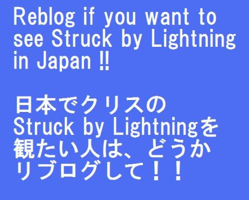 lovechris2-omg:  I want to see Struck by Lightning in Japan !! みんなでリブログしてStruck by Lightningを日本で上映してもらいましょう!!
