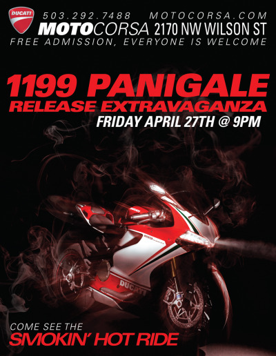 Pacific Northwesterners! Lend me your ears! The 1199 Panigale release is tonight, 9pm @ MotoCorsa. Come stop by, have some food and drink, and see the freaking awesome new motorcycle. Details are on the calendar page.  Oh yeah, and I made this awesome flier. ;)