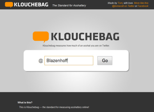 laughingsquid:  Klouchebag, A Klout Parody Site That Measures Asshattery  Heh.