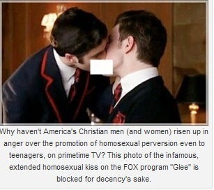 "(via LaBarbera Censors Glee Kiss, Posts Inflammatory Article Deriding Gay 'Pigs' | rightwingwatch.org)  Peter LaBarbara's and the Religious Right's long war against Glee has not gained traction outside of the frantic rants of conservative activists, so he has decided to take matters into his own hands and censor a picture of Glee characters Blaine and Kurt kissing. LaBarbera, the head of Americans For Truth About Homosexuality, also republished an article by Pass the Salt Ministries' Coach Dave Daubenmire on the upcoming vote to restore same-sex marriage in Maine where he refers to gays and lesbians as ""pigs"" and ""thugs."""