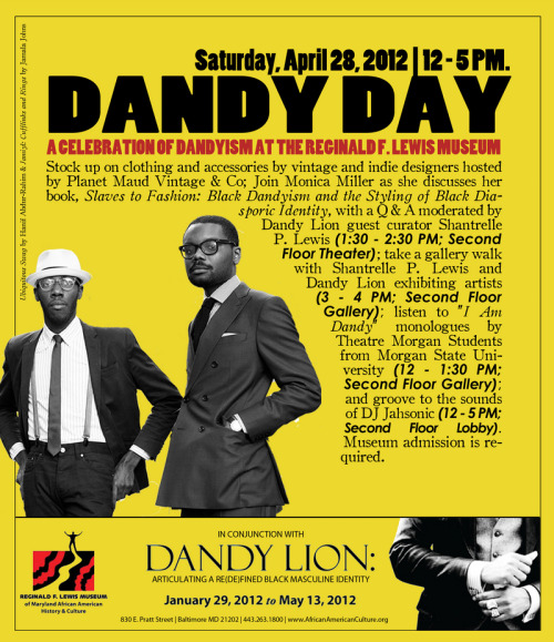 Planet Maud Vintage & Co. and The Dandy Lion Project bring you Dandy Day! at the Reginald F. Lewis Museum, April 28th.  Vintage treasures from the finest collectors. Music by DJ Jahsonic.  Monologues. Art.  Mingling.  Come one.  Come all.