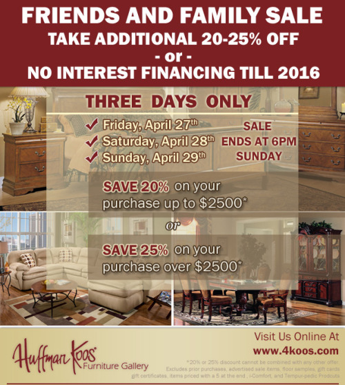 Friends and Family Sale  20-25% Off of no interest financing till 2016