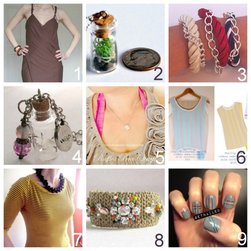 Roundup Nine DIY Jewelry and Fashion Tutorials PART One. Roundup of this past week in case you missed anything. April 22nd - April 28th, 2012. DIY Easy Victoria's Secret Beach Cover Up (La Vie en Rose) here. DIY Miniature Terrarium Necklace (Happy Hour Projects) here. DIY Orly Genger and Jaclyn Mayer for VPL Rope and Chain Bracelet (inspiration & realisation) here. DIY Miniature Glass Bottle Wish Necklace (Embracing Messy) here. Two Decorative Bra Strap Tutorials (MeiJo's Joy) here. DIY Phillip Lim Ribbon Embellished Silk Chiffon Top (inspiration & realisation) here. DIY Tumeric Dyed Shirt (Homemade Mamas) here. via dizzymaiden DIY Crochet and Bead Bracelet ( el cuaderno de ideas) here. Cut Out Nails (getnail-d) here. via getnail-d