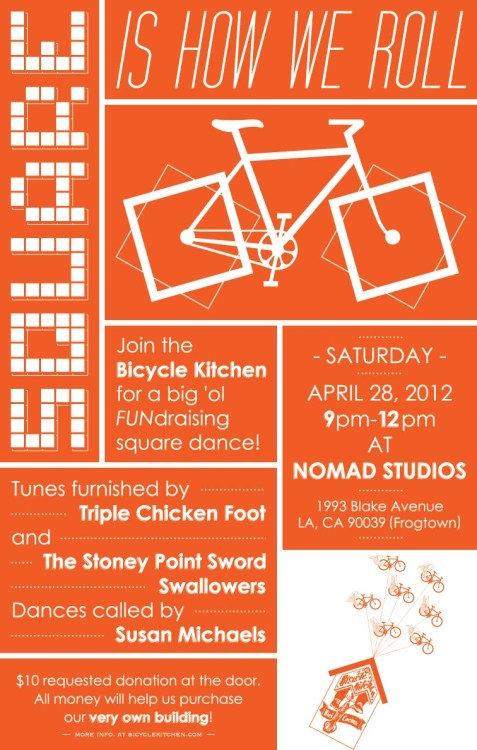 TOMORROW NIGHT IN LOS ANGELES   Bicycle Kitchen is having a fundraising party to help them raise money for the purchase of a permanent location.  Be there!  And don't forget your square dancing shoes.  The goal is to raise $30,000 and they're less than $7,000 away so if you can't make it, please donate generously HERE.