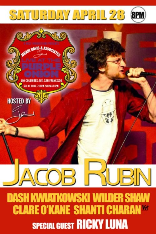 4/28. Jacob Rubin @ Purple Onion. 140 Columbus Ave. SF. $20. 8PM. Featuring Dash Kwiatkowski, Wilder Shaw, Clare O'Kane, Shanti Charan and Ricky Luna. Hosted by Jabari Davis. Tickets Available: Here. [A lot of the best young Bay comedians on this one.]