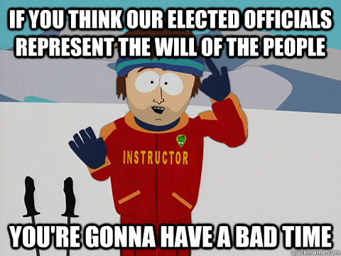"thedailymeme:  Super Cool Ski Instructor On the officials who voted for CISPA Object Lesson #4 I thought this meme would go well with our second essay this term as we are tapping into some current political issues. I think it is funny how we call ourselves the ""Land of the free"" yet, we are being stripped of our freedom bill by bill. It is the year 2012 for Pete's sake! Our technology is growing and our intelligence is diminishing. The Government would put tracking devices in our brains if they could. Although this is going to be a challenging week for me as I am not educated on political issues in the slightest but I feel it will give me some insight on the world around me and how I can better make a difference. If one vote can change an election maybe I better get educated and start voting, because what I have researched so far, I am not impressed. Most importantly, I love South Park and the outright wicked humor the authors bring into my life."