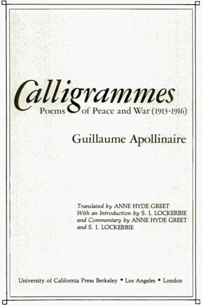 """calligrammes: poems of peace and war"" (1913-1916) by guillaume apollinaire » download a free copy of this pioneering book from ubuweb «"