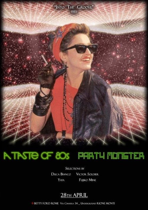 "Tonight in ROME  ●●● PARTY MONSTER + A TASTE OF 80S ●●●""INTO THE GROOVE""""""""MADONNA 1985""""""CELEBRATION OF A STAR_____________________SATURDAY APRIL 28 _ ———————————————-@ BETTY FORD CLUBVia Cimarra 34 underground, Rione Monti, Roma_____________________H 22 TILL 4FREE ENTRY●FREE ENTRY●THIS IS AN 80S UNDERGROUND CLUB●●THIS IS AN 80S UNDERGROUND CLUB●●THIS IS AN 80S UNDERGROUND CLUB●●THIS IS AN 80S UNDERGROUND CLUB●●THIS IS AN 80S UNDERGROUND CLUB●_80's disco_80's wave_80's italodisco_80's trash_and much more_Selections by DUCA BIANCO from Åsgård, Norway; VICTOR SOLDIER from Amsterdam, Holland; YAYA from Stockholm, Sweden; FUJIKO MINE from Tokyo, JapanYAYA's return from CaliforniaCREWPhotographers _ Raffaele CinottiPR _ Emanuele Betto _ Fabrizia Di PalmaFluffer _ Adriano FoltranSorelleh _ Chiara Lorè from London, UK _ Walter DandywOlly ForteMistress, nemicah and art counselor _ Dame Valentina GramicciaAlone dancer ad honorem _ Giulia Piccolantonio from Castles, RomaniaFrustino from London, UKLEGO from Billund, DenmarkADVICES● Come early ● Come early ● Come early ● Come early ●Take ACSI card (5 euro + shot)Be 80s, not malvas"
