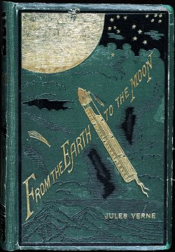 That's a sick book.  moonpedia:  From the Earth to the Moon Jules Verne