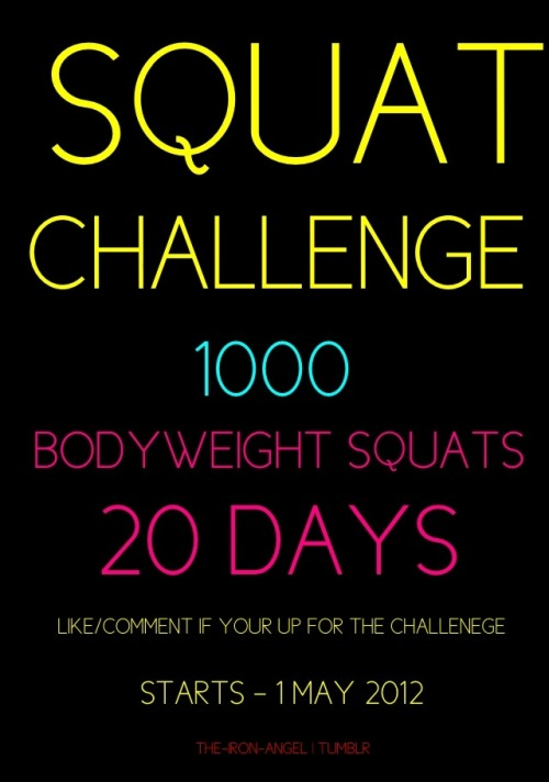 1000 squats. 20 days. 50 squats a day.  I'm up for it!!