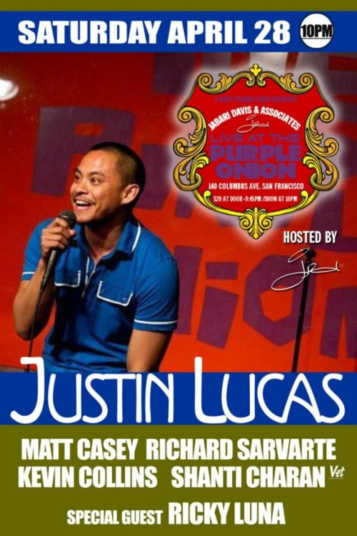 4/28. Justin Lucas @ Purple Onion. 140 Columbus Ave. SF. $20. 10PM. Featuring Matt Casey, Richard Sarvarte, Kevin Collins, Shanti Charan and Ricky Luna. Hosted by Jabari Davis. Tickets Available: Here.