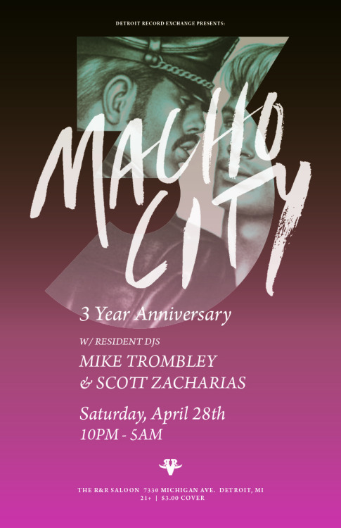 After a LONG five month hiatus, Macho City returns to the R&R to celebrate three years of dance floor debauchery. Shine up those chaps and dust off the poppers. A brief histroy: Three years in, Macho City has gained momentum and a following due in large part to its devotion and celebration of all things Disco. Created by Mike Trombley and debuting in Philadelphia, Macho City (and Mike) soon relocated to Detroit where Scott Zacharias was added to the resident roster. The plan was to create a unique party that harked back to the heady days of legendary clubs like The Music Box and Paradise Garage while always looking toward the future. This formula proved successful and led to capacity crowds at Macho City's headquarters, the R&R Saloon. Mike and Scott, with their arsenal of dance (un)classics, began to attract a keen mix of disco heads, art students, club kids and leather daddies alike. Macho City provides a space where clubbers from all walks of life feel welcome. The party's focus is on the music and its unifying power. Over the past three years, Macho City has been fortunate enough to host some of the best international DJ talent. Past guests have included Beppe Loda (Italy/Typhoon), Azari & III (Toronto/Permanent Vacation), Ron Morelli (NYC/L.I.E.S.), Runaway (NYC/DFA), Legowelt (Netherlands/Clone, Creme), Nancy Fortune (France/Clone Records), Black Devil Disco Club (France/Rephlex Records), BMG (Ectomorph/IT), and Gay Marvine (Bath House Etiquette).Macho City has cemented its reputation as one of the more inimitable underground party's in Detroit. Make your way to the R&R Saloon on Saturday, April 28th to tap the aural traditions and tough love of Detroit's own seedy back alleys.Saturday, April 28thDJs Mike Trombley & Scott Zacharias21+ / $3 Cover10PM - 5AM R&R Saloon  7330 Michigan Ave, Detroit, MI 48210