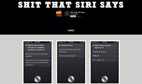 Shit That Siri Says. The many replies from Siri, all shown on this site. Source.