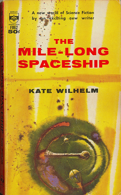 Kate Wilhelm - The Mile-Long Spaceship (Berkley F862) on Flickr.Via Flickr: Wilhelm, Kate The Mile-Long Spaceship 1963 Berkley F862 Cover by Powers, Richard