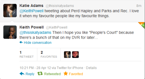 So this just happened. KEITH POWELL TWEETED ME.I had a lot of feelings over him tweeting about Perd Hapley. And then he tweeted me and I just. I can't.