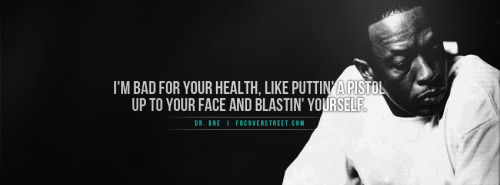 Dr Dre Bad For Your Health Facebook Cover