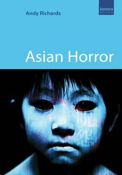 Asian Horror by Andy Richards (2010) Asian Horror is a short, but useful summation of the unique stlyes of horror film that have emerged from East Asian countries over the course of history.  Richards is particularly interested in exploring the development of the horror genre in Japan, and begins the book by detailing how pre-cinematic art froms such as Kabuki theater and classic literature would later influence storytelling in Japanese horror movies.  For my money the strongest part of Richards' book are his descriptions of classic Japanese horror films from the 1950's and '60's, such as Tales of Ugetsu, Godzilla (1954), and Jigoku.  This is mostly just personal preference, as I knew less about these classic horror films going into the book so this section of the book provided me with the most new and useful information.  While this title is certainly focused on Japan's horror output, it still contains respectable chapters on the horror films of Korea, Hong Kong, and Thailand.  For good measure Richards even includes two short chapters at the end of the book about Hollywood remakes of Asian horror films and survival horror video games.  Asian Horror is simply too short and cursory for me to call it an essential and definitive book on Asian horror cinema, yet with that said I think it's an excellent primer for those who are interested in learning more about the subject.  While seasoned horror veterans and connoisseurs of Japanese cult film won't find a ton of new information in this title, I can't think of a better place for a budding horror fan to quickly develop a sense of the contemporary Asian horror landscape.